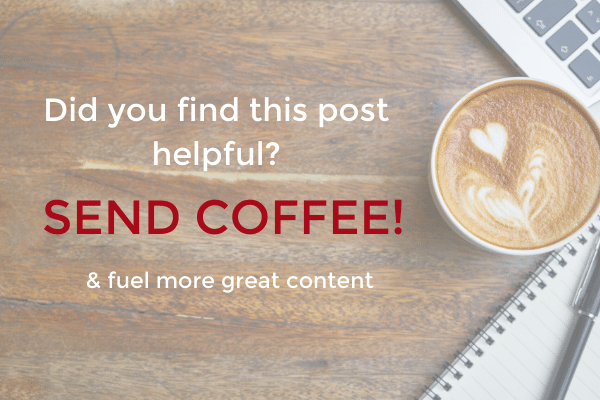 Did you find this post helpful? Send coffee and fuel more great content!