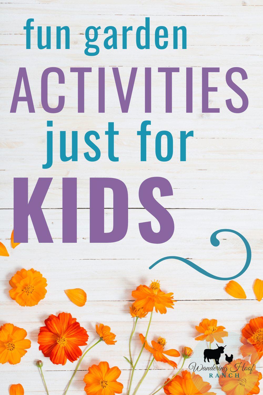 fun garden activities just for kids pin